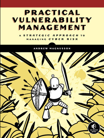Practical Vulnerability Management by Andrew Magnusson