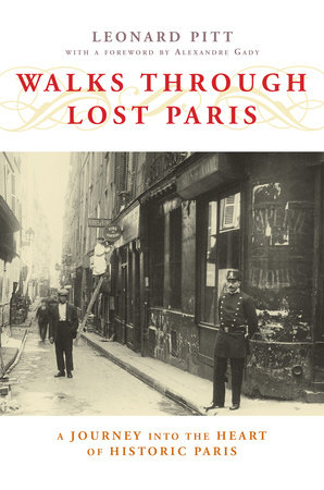 Walks Through Lost Paris by Leonard Pitt
