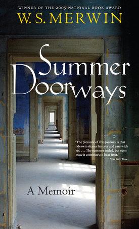 Summer Doorways by W. S. Merwin