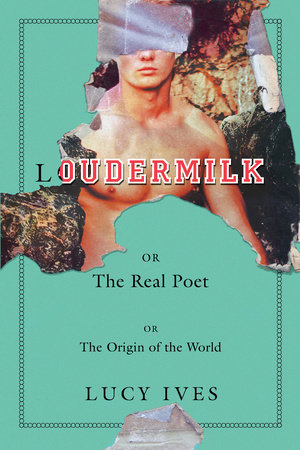 Loudermilk by Lucy Ives