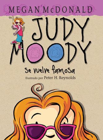 Judy Moody se vuelve famosa! / Judy Moody Gets Famous! by Megan McDonald