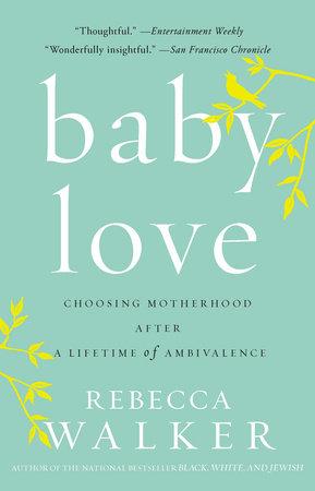 Baby Love by Rebecca Walker