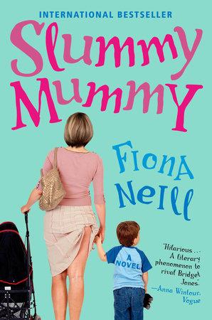 Slummy Mummy by Fiona Neill