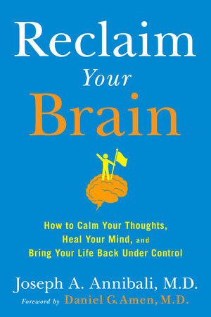 Reclaim Your Brain by Joseph A. Annibali, MD