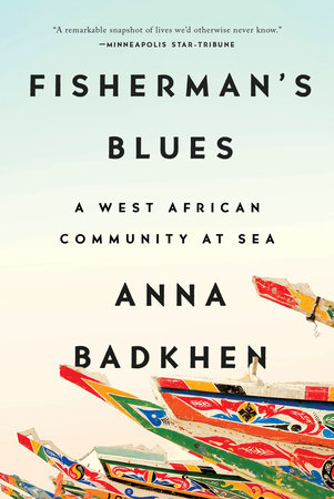 Fisherman's Blues by Anna Badkhen