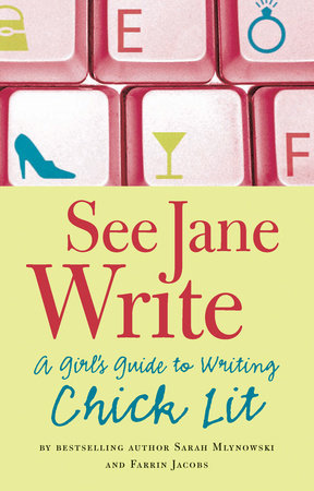 See Jane Write by Sarah Mlynowski and Farrin Jacobs