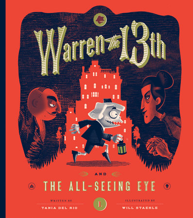 Warren the 13th and The All-Seeing Eye by Written by Tania del Rio; Illustrated by Will Staehle