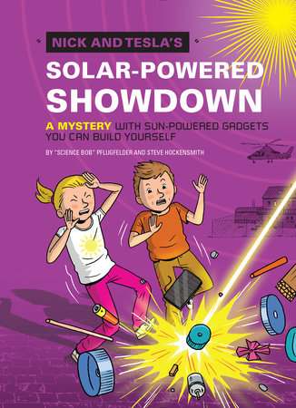 Nick and Tesla's Solar-Powered Showdown by Bob Pflugfelder and Steve Hockensmith