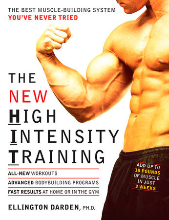The New High Intensity Training by Ellington Darden, Phd