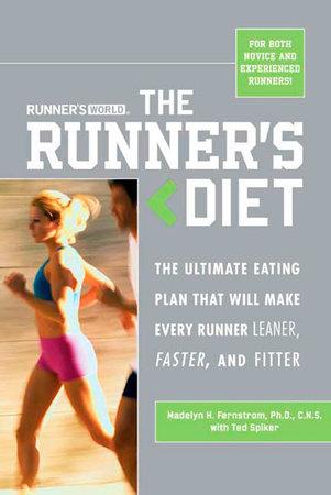 Runner's World The Runner's Diet by Madelyn H. Fernstrom, Ted Spiker and Editors of Runner's World Maga