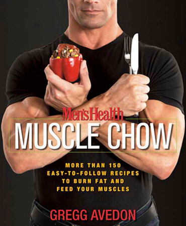 Men's Health Muscle Chow by Gregg Avedon and Editors of Men's Health Magazi