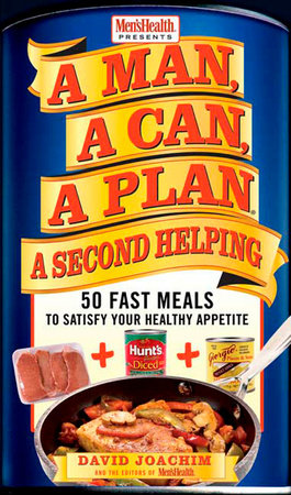 A Man, A Can, A Plan, A Second Helping by David Joachim and Editors of Men's Health Magazi