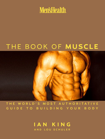 Men's Health The Book of Muscle by Lou Schuler, Ian King and Editors of Men's Health Magazi