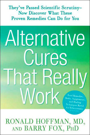 Alternative Cures That Really Work by Ronald Hoffman and Barry Fox