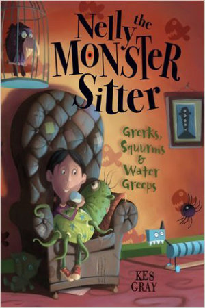 Nelly, the Monster Sitter by Kes Gray
