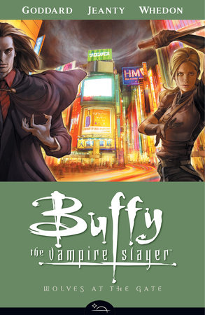 Buffy the Vampire Slayer Season 8 Volume 3: Wolves at the Gate by Joss Whedon, Georges Jeanty Doug Petrie