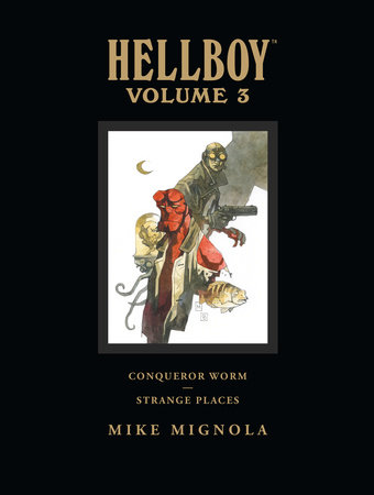 Hellboy Library Volume 3: Conqueror Worm and Strange Places by Mike Mignola
