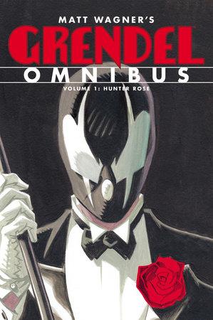 Grendel Omnibus Volume 1: Hunter Rose by Matt Wagner