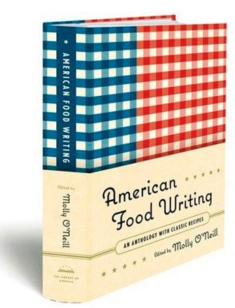 American Food Writing: An Anthology with Classic Recipes by