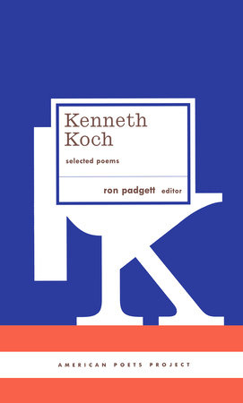 Kenneth Koch: Selected Poems by Kenneth Koch