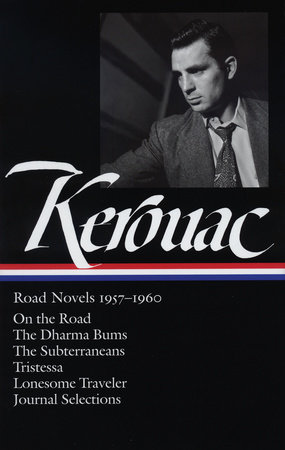 Jack Kerouac: Road Novels 1957-1960 (LOA #174) by Jack Kerouac