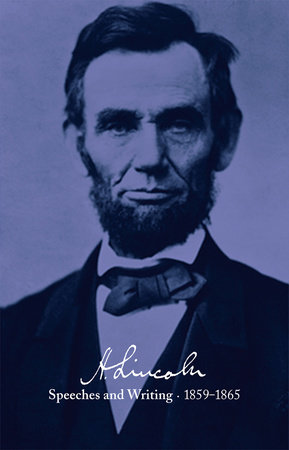 Abraham Lincoln: Speeches and Writings 1859-1865 by