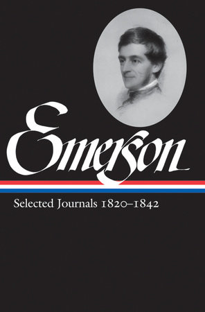 Ralph Waldo Emerson: Selected Journals Vol. 1 1820-1842 (LOA #201) by Ralph Waldo Emerson