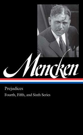 H. L. Mencken: Prejudices Vol. 2 (LOA #207) by H. L. Mencken