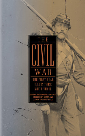 The Civil War: The First Year Told by Those Who Lived It (LOA #212) by