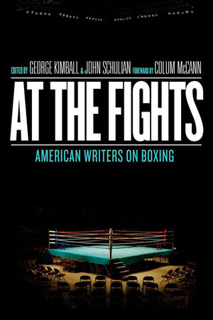 At the Fights: American Writers on Boxing by