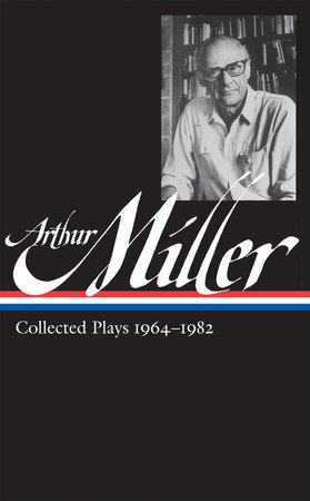 Arthur Miller: Collected Plays Vol. 2 1964-1982 (LOA #223) by Arthur Miller