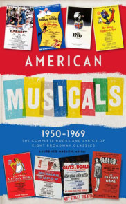 American Musicals: The Complete Books and Lyrics of Eight Broadway Classics 1950 -1969 (LOA #254)