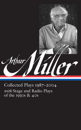 Arthur Miller: Collected Plays Vol. 3 1987-2004 (LOA #261) by Arthur Miller