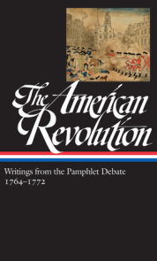 The American Revolution: Writings from the Pamphlet Debate Vol. 1 1764-1772  (LOA #265)