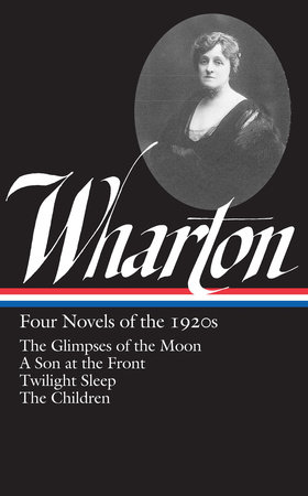 Edith Wharton: Four Novels of the 1920s (LOA #271) by Edith Wharton