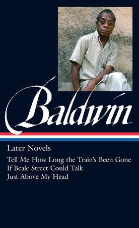 James Baldwin: Later Novels (LOA #272) by James Baldwin; edited by Darryl Pinckney