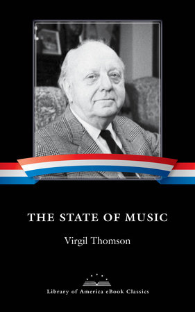 The State of Music by Virgil Thomson