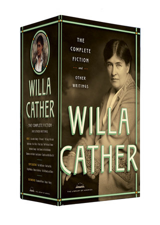 Willa Cather: The Complete Fiction & Other Writings by Willa Cather