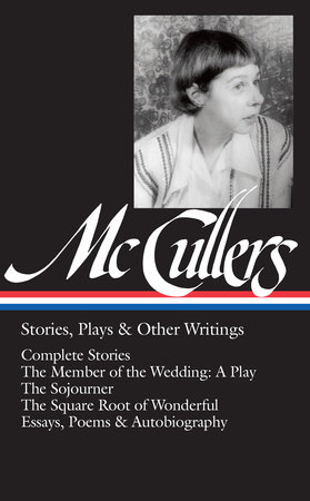 Carson McCullers: Stories, Plays & Other Writings (LOA #287) by Carson McCullers