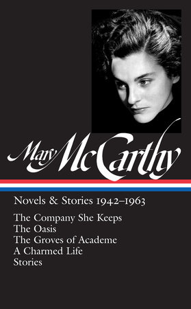 Mary McCarthy: Novels & Stories 1942-1963 (LOA #290) by Mary McCarthy
