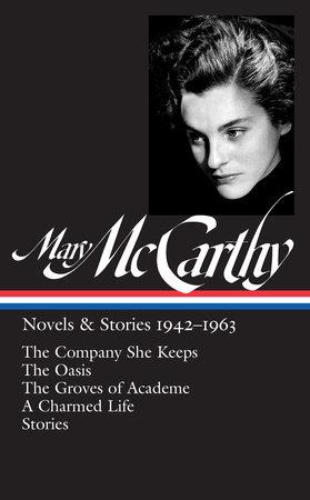 Mary McCarthy: Novels & Stories 1942-1963 (LOA #290) by Mary McCarthy / Thomas Mallon, editor