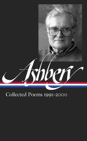 John Ashbery: Collected Poems 1991-2000 (LOA #301) by John Ashbery