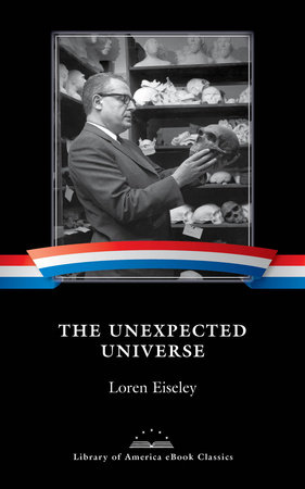 The Unexpected Universe by Loren Eiseley