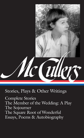 Carson McCullers: Stories, Plays & Other Writings (LOA #287) by Carson McCullers / Carlos L. Dews, editor