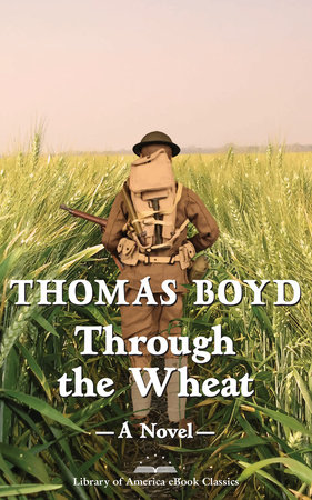 Through the Wheat: A Novel by Thomas Boyd