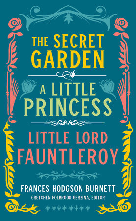 Frances Hodgson Burnett: The Secret Garden, A Little Princess, Little Lord Fauntleroy (LOA #323) by Frances Hodgson Burnett