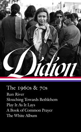 Joan Didion: The 1960s & 70s (LOA #325) by Joan Didion