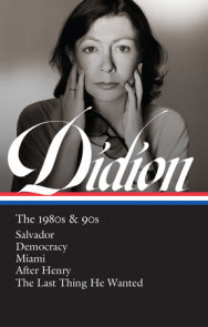 Joan Didion: The 1980s & 90s (LOA #341)