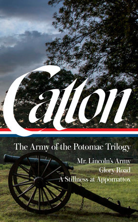 Bruce Catton: The Army of the Potomac Trilogy (LOA #359) by Bruce Catton