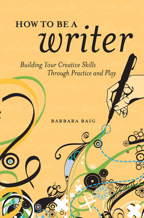 How to Be a Writer by Barbara Baig